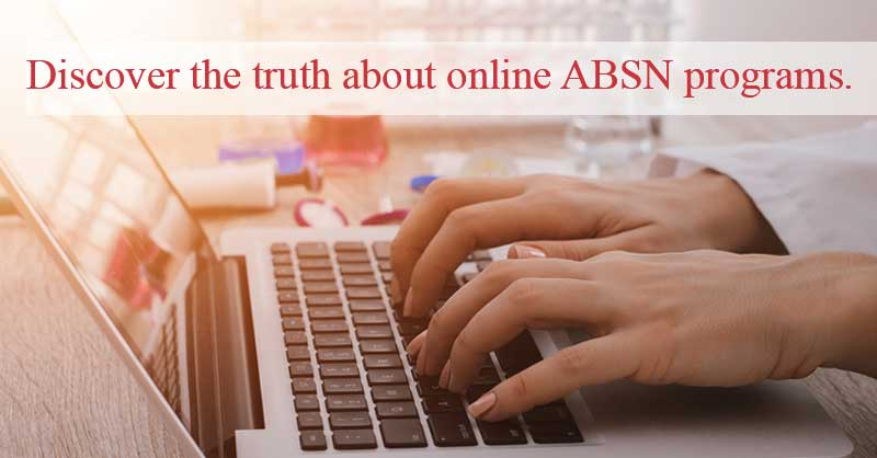 Discover the truth about online ABSN programs